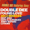 Double Dee feat. Dany - Found Love (Keith & Supabeatz Remix)