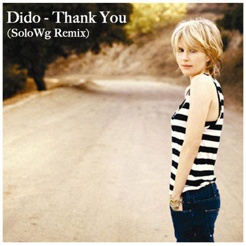 Dido - Thank You (SoloWg Remix) (2013) (FreeDownload)