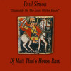 Paul Simon -  Diamonds On the Soles Of Her Shoes - Dj Matt That's House Rmx