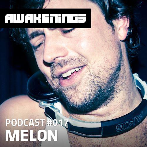 Awakenings Podcast #017 - Melon