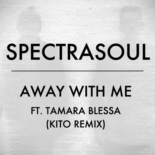 SpectraSoul - Away With Me ft. Tamara Blessa (Kito Remix)
