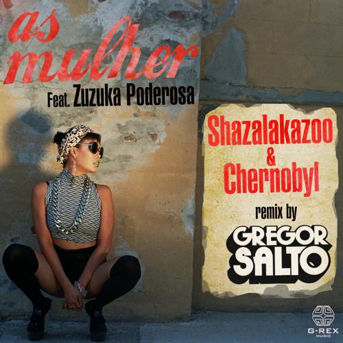 As Mulher Feat Zuzuka Poderosa (Gregor Salto Remix) Preview