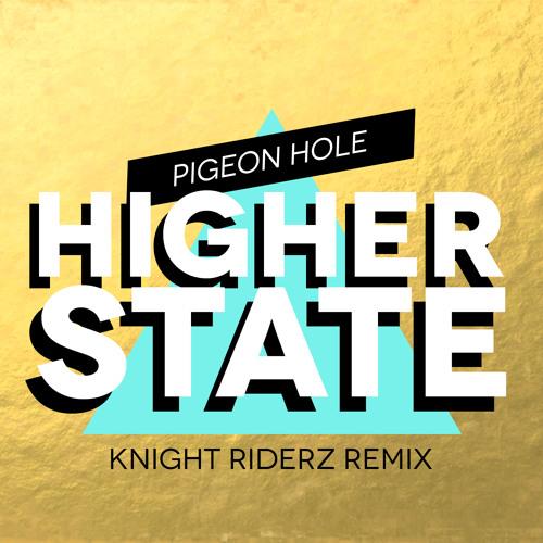 Pigeon Hole - Higher State (Knight Riderz Remix)
