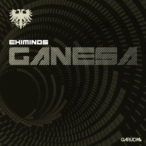 Eximinds - Ganesa (Original Mix)