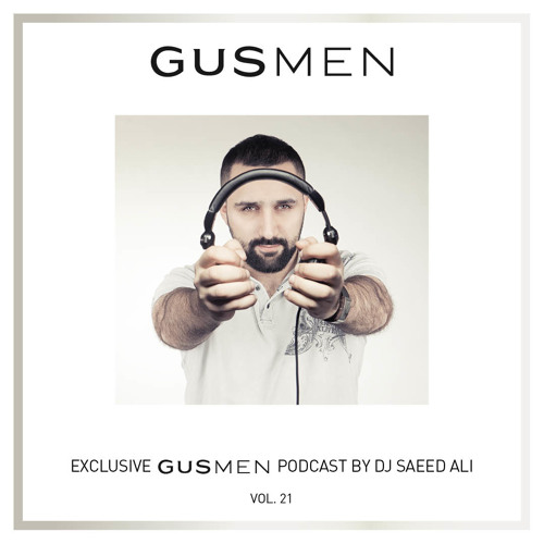 Exclusive GUSMEN Podcast mixed by Saeed Ali