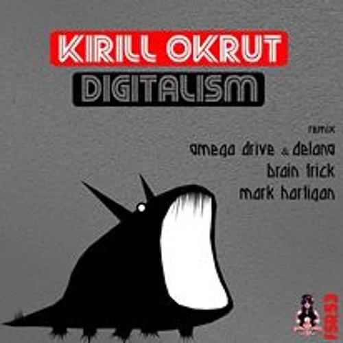 Kirill Okrut - Digitalism (remix Omega Drive & Delano)