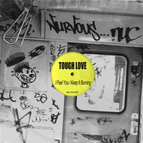 Tough Love - I Feel You [Nurvous] ***OUT NOW***