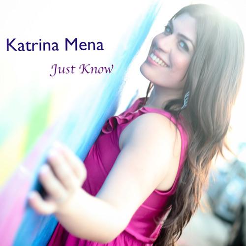 Katrina Mena - Just Know Promo
