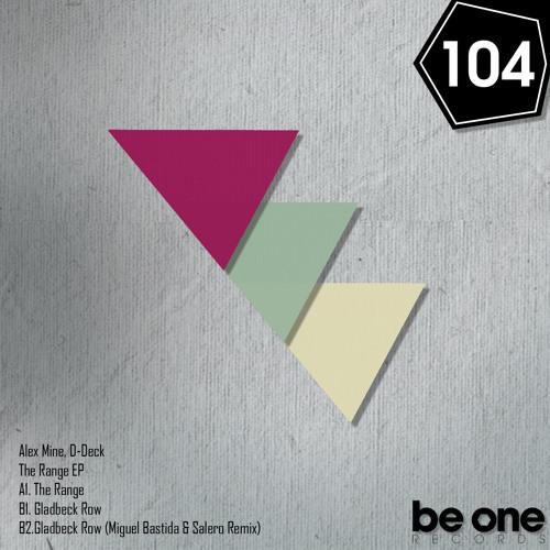 Alex Mine&D-Deck - Gladbeck Row (Miguel Bastida & Salero Remix) [Be One Records]