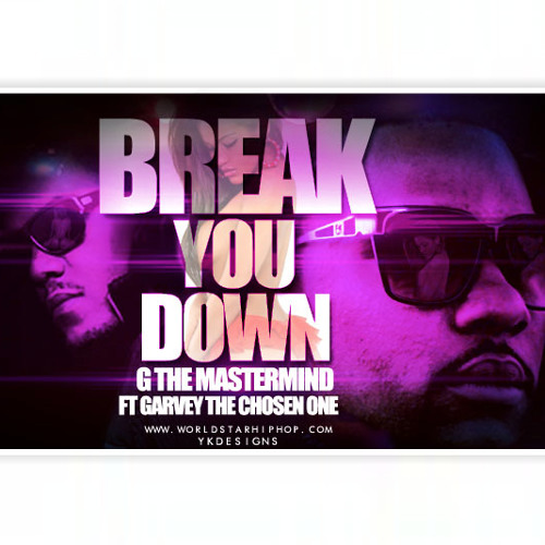G The Mastermind - Break You Down