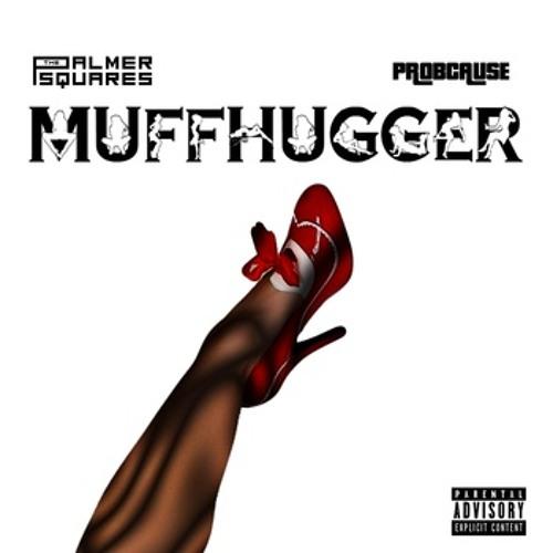 The Palmer Squares ft. ProbCause - Muffhugger (prod. Sky Adler)