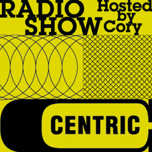 Centric Music Show 187 Hosted by Cory Centric