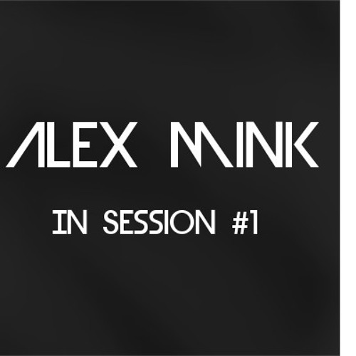 Alex Mink in Session #1