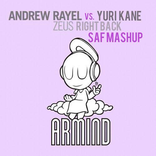 Andrew Rayel Vs. Yuri Kane - Zeus Right Back (SaF Mashup)