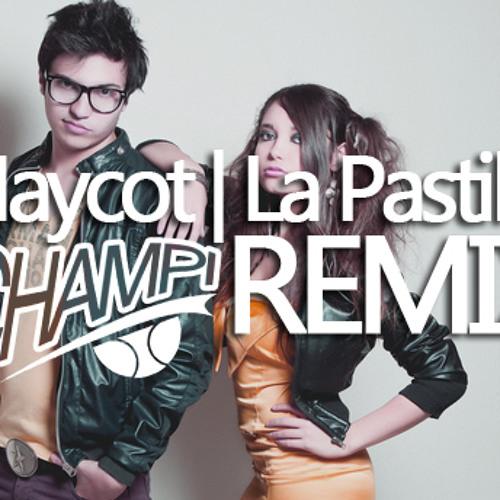 Maycot - La Pastilla (Champi Remix)