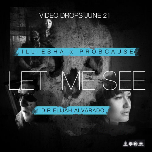 ill-esha ft. ProbCause - Let Me See
