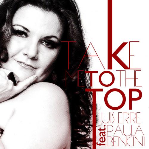 Luis Erre Feat. Paula Bencini - Take Me To The Top (Radio Mix)