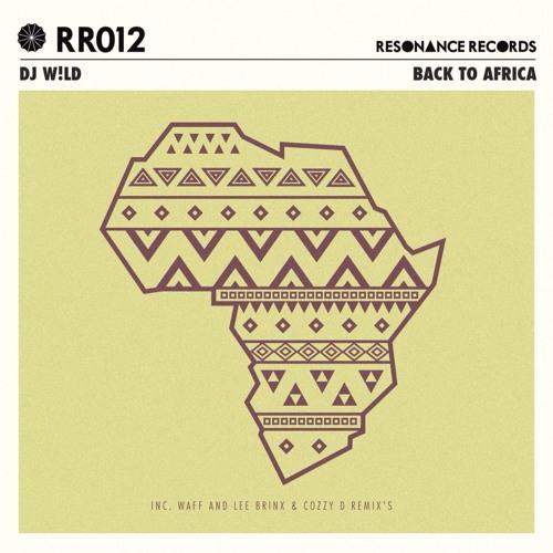 DJ W!LD - Back To Africa (Resonance Records, RR012)