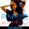 Priyanka Chopra feat. Pitbull - Exotic (DJ AKS Tropical Mix)
