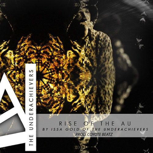 Issa Gold (The Underachievers) - Rise Of The AU (prod. Coyote Beatz)