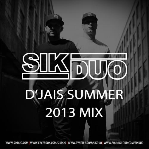 SikDuo D'jais Summer of 2013 Mix