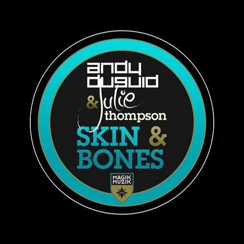 Andy Duguid feat. Julie Thompson - Skin & Bones (Progressive Brothers Remix)
