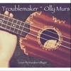 Troublemaker x Olly Murs (Cover)