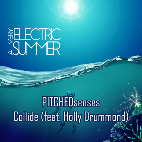 PITCHEDsenses - Collide (feat. Holly Drummond) [FREE DOWNLOAD]