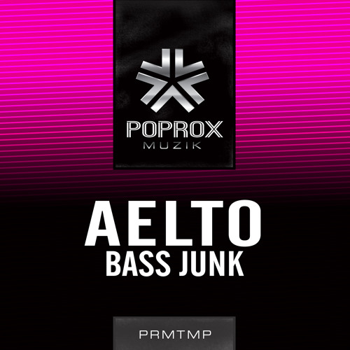 BassJunk (Original Mix) [Pop Rox Muzik] OUT NOW!