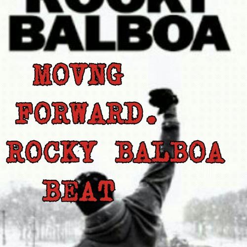 Moving Forward Beat Ft Rocky Balboa