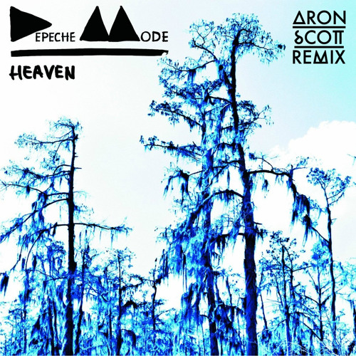 Depeche Mode - Heaven - Aron Scott LM Remix ***free download***