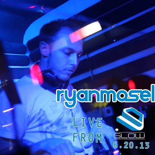 Ryan Mosel LIVE at GLOW - 6/20/13