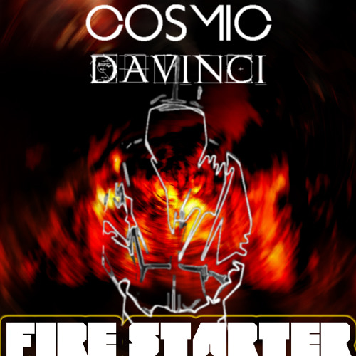Cosmic DaVinci - Fire Starter