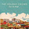 The Holiday Crowd - Painted Like A Forest