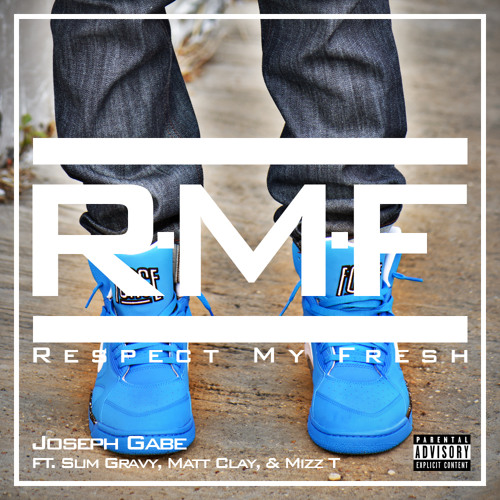 R.M.F. (Respect My Fresh) ft Slim Gravy , Matt Clay, & Mizz T