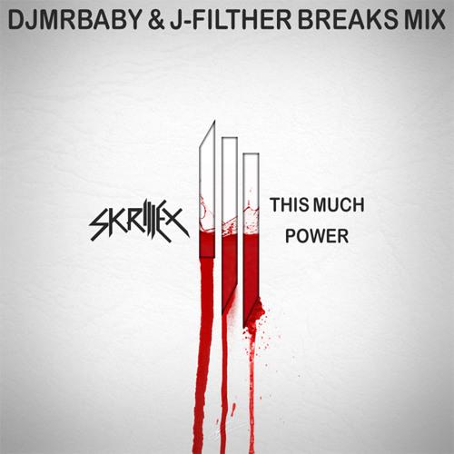 Skrillex - This Much Power (Dj Mr Baby & J-Filther Mix)