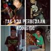 Tak Ada Perbedaan Feat All Indie Music Lhokseumawe