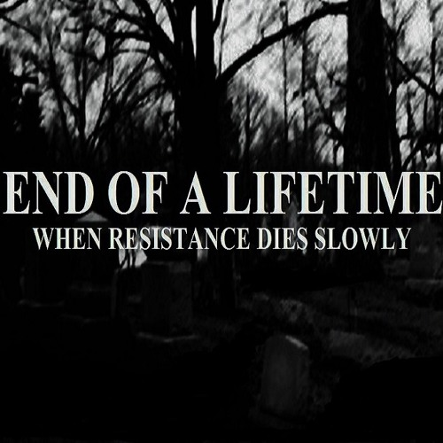"End of a Lifetime - ""Ghettoblaster"" - When Resistance dies slowly"