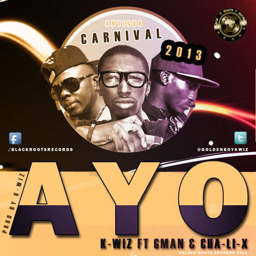 K-Wiz Ft Gman x Cha.Li.X - AYO {Prod  By K - Wiz} Black Roots Records