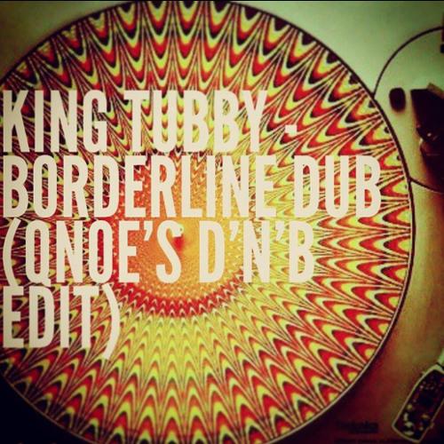King Tubby - Borderline Dub (Qnoe Dnb Edit)