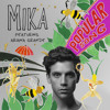 Popular Song - Mika Ft. Ariana Grande
