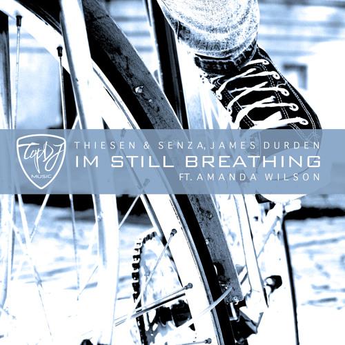 Thiesen & Senza, James Durden ft. Amanda Wilson - Im Still Breathing