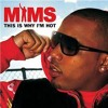 MIMS - This Is Why I'm Hot (Remix)
