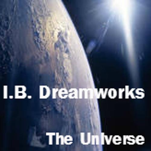 The Universe - I.B. Dreamworks ( Demo )