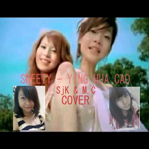 [SjK ft M.C] Ying Hua Cao- Sweety(Cover)