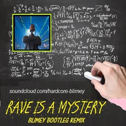 HARDCORE..RAVE IS A MYSTERY..Blimey Remix ..mik..2012