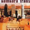 Lyrics pour le groupe BambaraTrans, révélation Radio Canada 2008 -