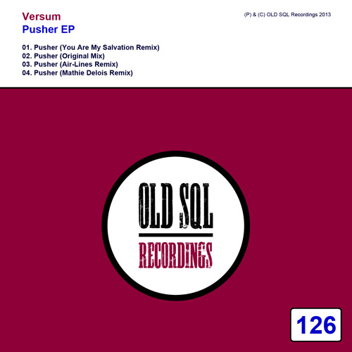 Versum - Pusher (You Are My Salvation Remix) [OLD SQL Recordings]