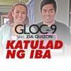 Gloc 9 ft. Zia Quizon - Katulad ng Iba