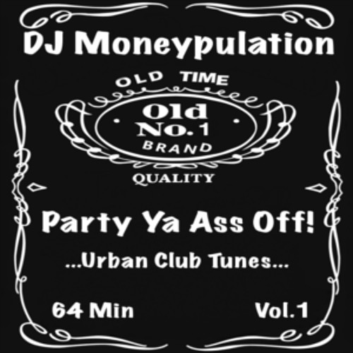 Party Ya Ass Off Vol.1
